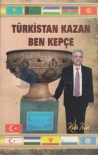 Türkistan Kazan Ben Kepçe