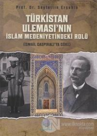 Türkistan Uleması'nın İslam Medeniyetindeki Rolü Seyfettin Erşahin
