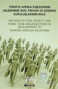 Türkiye - Afrika İlişkilerinin Gelişiminde Sivil Toplum ve Düşünce Kuruluşlarının Rolü