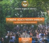 Türkiye Ağaca Neden Sarıldı? (Ciltli)