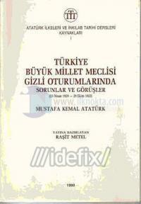 Türkiye Büyük Millet Meclisi Gizli Oturumlarında Sorunlar ve Görüşler