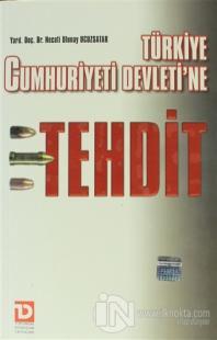 Türkiye Cumhuriyeti Devleti'ne Tehdit