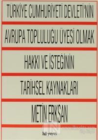 Türkiye Cumhuriyeti Devleti'nin Avrupa Topluluğu Üyesi Olmak Hakkı ve