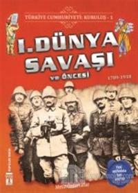 Türkiye Cumhuriyeti: Kuruluş 1 - 1. Dünya Savaşı ve Öncesi