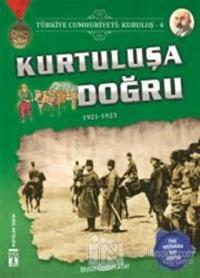 Türkiye Cumhuriyeti: Kuruluş 4 - Kurtuluşa Doğru