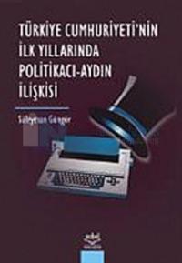 Türkiye Cumhuriyetinin İlk Yıllarında Politikacı - Aydın İlişkisi