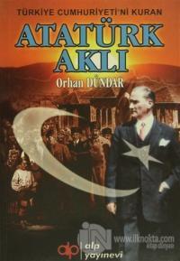Türkiye Cumhuriyeti'ni Kuran Atatürk Aklı