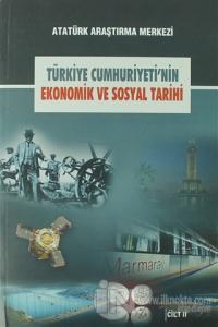 Türkiye Cumhuriyeti'nin Ekonomik ve Sosyal Tarihi Cilt: 2