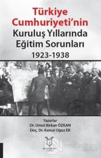 Türkiye Cumhuriyeti'nin Kuruluş Yıllarında Eğitim Sorunları 1923-1938