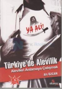 Türkiye'de Alevilik - Alevileri Anlamaya Çalışmak