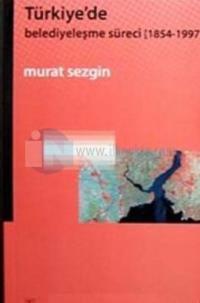Türkiye'de Belediyeleşme Süreci (1854 - 1997)