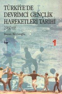 Türkiye'de Devrimci Gençlik Hareketleri Tarihi 1960-68 Cilt: 1