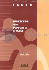Türkiye'de Din, Toplum ve Siyaset