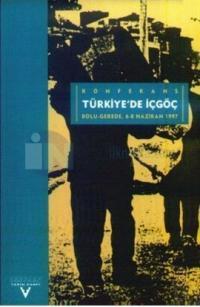Türkiye'de İçgöçKonferansBolu-Gerede, 6-8 Haziran 1997 %25 indirimli A