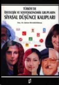 Türkiye'de İdeolojik ve Sosyoekonomik Grupların Siyasal Düşünce Kalıpl