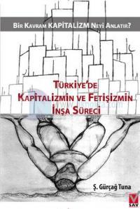 Türkiye'de Kapitalizmin ve Fetişizmin İnşa Süreci