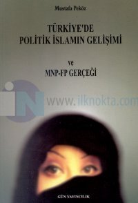 Türkiye'de Politik İslamın Gelişimi ve MNP-FP Gerçeği