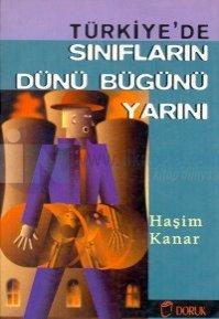 Türkiye'de Sınıfların Dünü Bugünü Yarını %25 indirimli Haşim Kanar