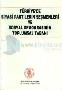 Türkiye'de Siyasi Partilerin Seçmenleri ve Sosyal Demokrasinin Toplumsal Tabanı