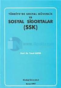 Türkiye'de Sosyal Güvenlik ve Sosyal Sigortalar (SSK)