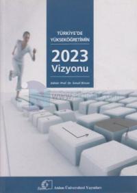 Türkiye'de Yükseköğretimin 2023 Vizyonu