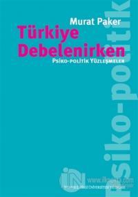 Türkiye Debelenirken