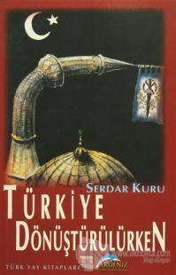 Türkiye Dönüştürülürken