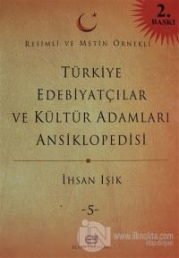 Türkiye Edebiyatçılar ve Kültür Adamları Ansiklopedisi Cilt: 5 (Ciltli)