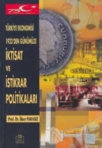 Türkiye Ekonomisi 1923'den Günümüze İktisat ve İstikrar Politikaları