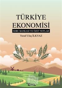 Türkiye Ekonomisi Soru Bankası ve Özet Notlar