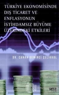 Türkiye Ekonomisinde Dış Ticaret ve Enflasyonun İstihdamsız Büyüme Üzerindeki Etkileri