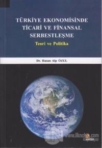 Türkiye Ekonomisinde Ticari ve Finansal Serbestleşme