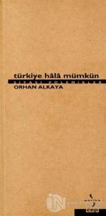 Türkiye Hala Mümkün Siyasi Polemikler