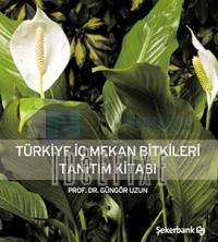 Türkiye İç Mekan Bitkileri Tanıtım Kitabı