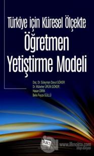 Türkiye İçin Küresel Ölçekte Öğretmen Yetiştirme Modeli Süleyman Davut