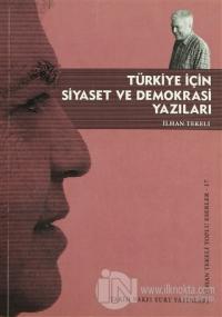 Türkiye İçin Siyaset ve Demokrasi Yazıları