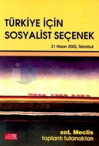 Türkiye İçin Sosyalist SeçenekSol Meclis Toplantı Tutanakları21 Nisan 2002, İstanbul