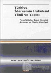 Türkiye İdaresinin Hukuksal Yönü ve Yapısı