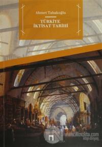 Türkiye İktisat Tarihi Ahmet Tabakoğlu