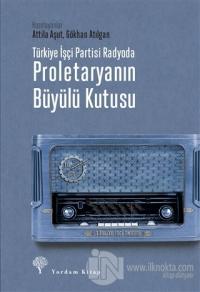 Türkiye İşçi Partisi Radyoda Proletaryanın Büyülü Kutusu (Ciltli)