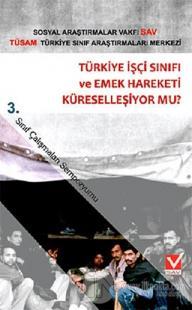 Türkiye İşçi Sınıfı ve Emek Hareketi Küreselleşiyor mu?