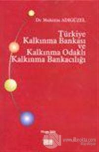 Türkiye Kalkınma Bankası ve Kalkınma Odaklı Kalkınma Bankacılığı