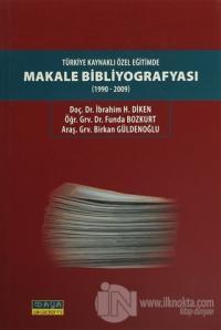 Türkiye Kaynaklı Özel Eğitimde Makale Bibliyografyası (1990-2009)