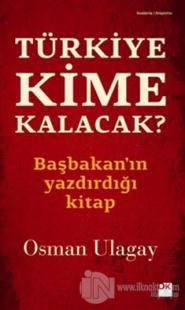 Türkiye Kime Kalacak? %20 indirimli Osman Ulagay