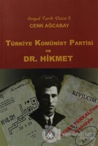Türkiye Komünist Partisi ve Dr. Hikmet %25 indirimli Cenk Ağcabay
