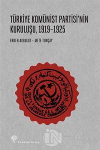 Türkiye Komünist Partisi'nin Kuruluşu 1919-1925