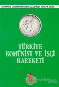 Türkiye Komünist ve İşçi Hareketi Komünist Enternasyonal Belgelerinde Türkiye Dizisi 4