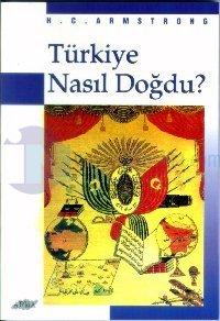 Türkiye Nasıl Doğdu?