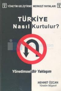 Türkiye Nasıl Kurtulur