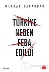Türkiye Neden Feda Edildi